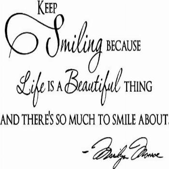 Epic Designs, quot Keep Smiling Because Life is a Beautiful