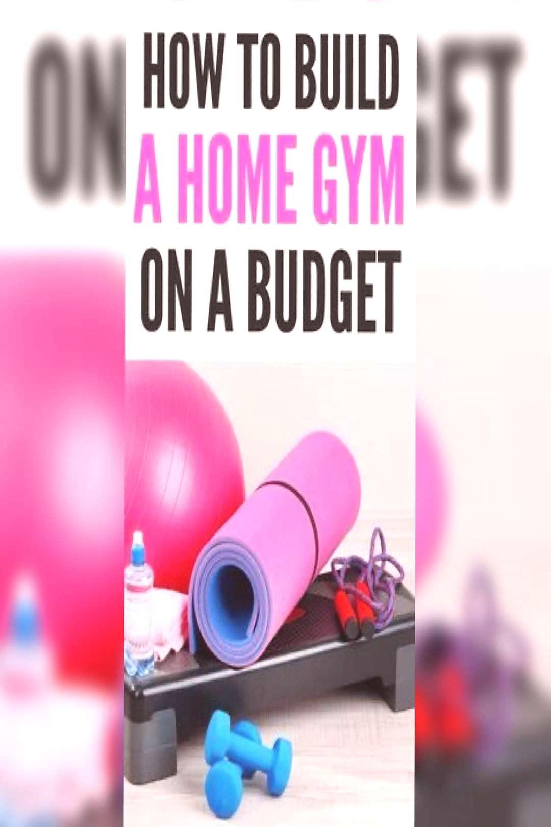 deb fitness on June 02 2020 text that says HOW TO BUILD A HOME GY