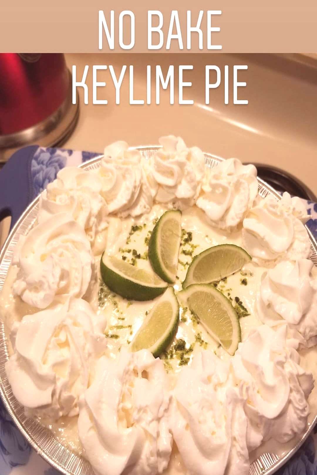 marissa on June 05 2020 food text that says NO BAKE KEYLIME PIE
